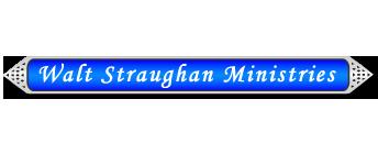 Walt Straughan Ministries